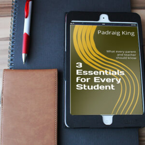 3 Essentials for Every Student by Padraig King