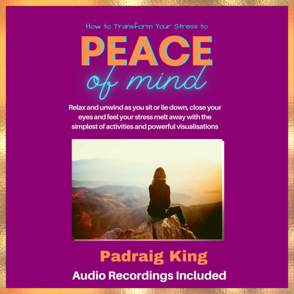 Personal Guidebook to Transform Your Stress To Peace of Mind- with Special Audio Recordings
