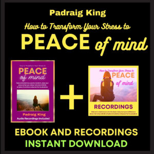 "Instantly download the eBook and Ful Recordings of ""Transform Your Stress to Peace of Mind,"""